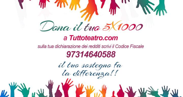 DONA IL TUO 5 X MILLE A TUTTOTEATRO.COM